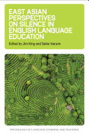 East Asian Perspectives on Silence in English Language Education
