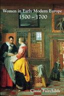 Women in Early Modern Europe  1500 1700 Book PDF