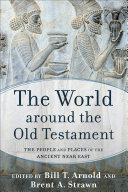 The World around the Old Testament: The People and Places of the ...