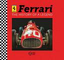 Ferrari. The History of a Legend. Ediz. Illustrata