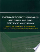 Energy Efficiency Standards and Green Building Certification Systems Used by the Department of Defense for Military Construction and Major Renovations