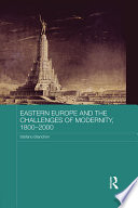 Eastern Europe And The Challenges Of Modernity 1800 2000