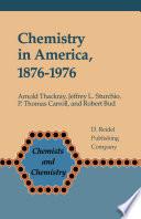 Chemistry In America 1876 1976