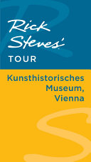 Rick Steves' Tour: Kunsthistorisches Museum, Vienna