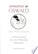 Innocence of Oswald, and the JFK Assassins