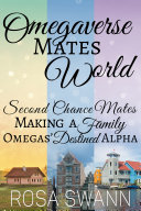 Pdf Omegaverse Mates World (Second Chance Mates, Making a Family and Omegas' Destined Alpha)