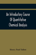 An Introductory Course Of Quantitative Chemical Analysis  With Explanatory Notes And Stoichiometrical Problems