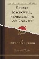 Edward Macdowell Reminiscences And Romance Classic Reprint