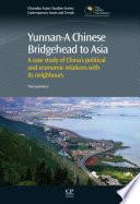 Yunnan A Chinese Bridgehead to Asia