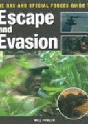 The SAS and Special Forces Guide to Escape and Evasion
