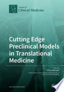 Cutting Edge Preclinical Models in Translational Medicine