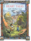 Heart Talks with Mother God