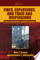 Fires  Explosions  and Toxic Gas Dispersions