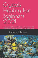 Crystals Healing For Beginners 2021