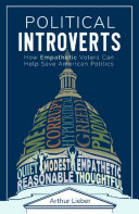 Political Introverts: How Empathetic Voters Can Help Save American Politics