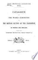 Catalogue of the Works exhibited in the British Section of the Exhibition, etc. (Catalogue des objets exposés dans la Section britannique.) Eng. & Fr Pdf/ePub eBook