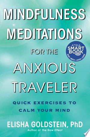 Download Mindfulness Meditations for the Anxious Traveler Free Books - Dlebooks.net