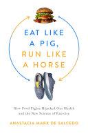 Eat Like a Pig  Run Like a Horse
