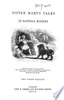 Sister Mary's Tales in Natural History ... The ninth edition. [By Mary Roberts? With illustrations.]