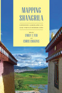 Mapping Shangrila: contested landscapes in the Sino-Tibetan borderlands