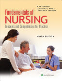 Fundamentals of nursing : concepts and competencies for practice / [edited by] Ruth F. Craven, Constance J. Hirnle, Christine M. Henshaw