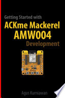 Getting Started with ACKme Mackerel AMW004 Development