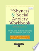 """The Shyness and Social Anxiety Workbook: Proven, Step-by-Step Techniques for Overcoming Your Fear"" by Martin M. Antony"