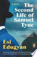 """The Second Life of Samuel Tyne"" by Esi Edugyan"