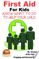 First Aid for Kids   Know What To Do To Help Your Child