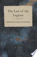 Read Online The Last of the Legions (1910) Epub