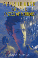 Children of the Red King #4: Charlie Bone and the Castle of Mirrors