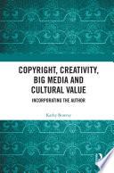 Copyright  Creativity  Big Media and Cultural Value
