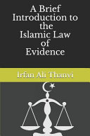 A Brief Introduction Towards the Islamic Law of Evidence