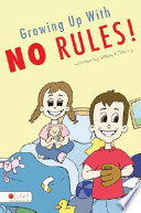 Growing Up with No Rules!