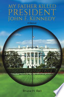 My Father Killed President John F. Kennedy