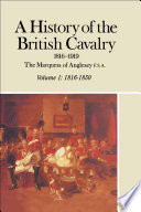 A History Of The British Cavalry  1816   1850