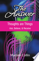 The Answer  Thoughts are Things Book