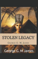 Stolen Legacy by George G  M James Illustrated Edition