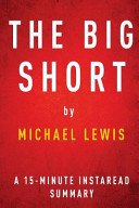The Big Short by Michael Lewis   a 15 Minute Instaread Summary Book