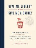 Give Me Liberty and Give Me A Drink! [Pdf/ePub] eBook