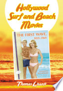 """""""Hollywood Surf and Beach Movies: The First Wave, 1959-1969"""" by Thomas Lisanti"""