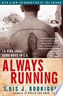 """Always Running: La Vida Loca: Gang Days in L.A."" by Luis J. Rodriguez"