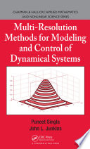 Multi Resolution Methods for Modeling and Control of Dynamical Systems