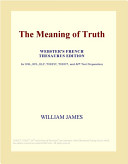 The Meaning of Truth  Webster s French Thesaurus Edition