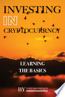 Investing In Cryptocurrency: Learning the Basics