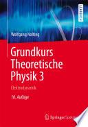 Grundkurs Theoretische Physik 3  : Elektrodynamik