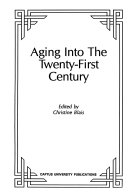 Aging Into the Twenty first Century