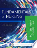 """Fundamentals of Nursing E-Book"" by Patricia A. Potter, Anne Griffin Perry, Patricia Stockert, Amy Hall"