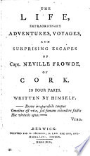 The life  extraordinary adventures  voyages  and     escapes of capt  Neville Frowde  written by himself  or rather by E  Kimber   Book