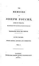 The Memoirs of Joseph Fouché, Duke of Otranto, Minister of the General Police of France